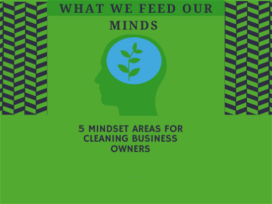 5 Mindset Areas for Cleaning Business Owners
